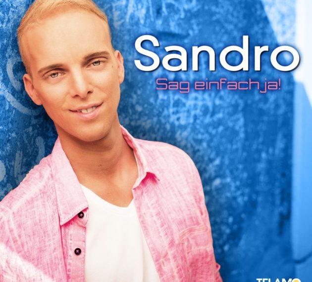 """Sandro """"Sag einfach ja!"""""""